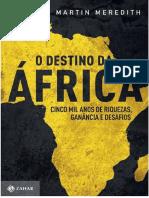 Destino África. Cinco mil anos de riquezas, ganância e desafios. Martin Meredith