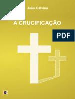 João Calvino - A Crucificação