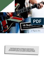 16 Super Dicas Para Turbinar Seu Rendimento Na Guitarra