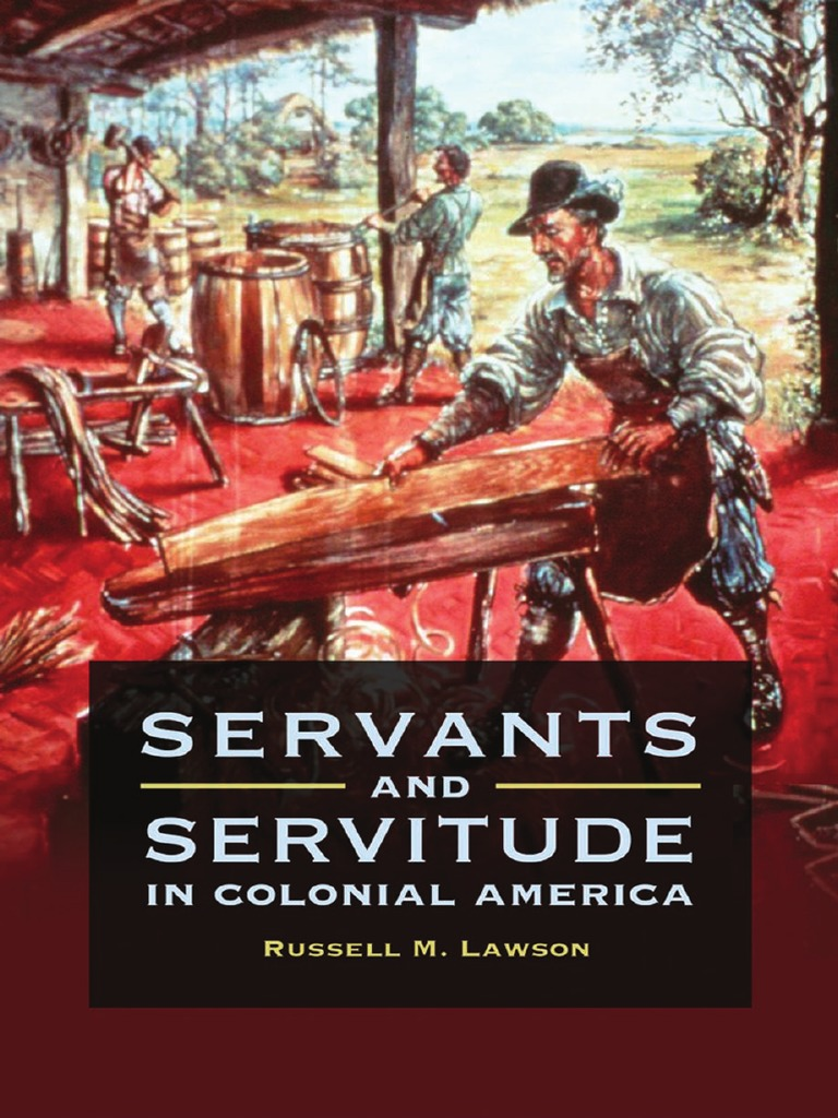Servants and Servitude in Colonial America | Slavery | Native Americans In  The United States