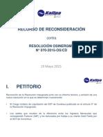 Recurso de Reconsideracion de Kallpa Contra Res 070-2015