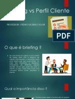 Aula 2 - Briefing vs Perfil Cliente