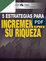 5 ESTRATEGIAS PARA AUMENTAR SU RIQUEZA - RICHA & DAD - 7 PAGINAS.pdf