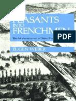 Eugen Weber - Peasants into Frenchmen_ The Modernization of Rural France, 1870-1914   (1976, Stanford University Press).pdf
