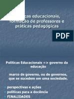 Políticas Educacionais, Formação de Professores e Práticas Pedagógicas