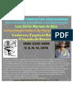 O PROCESSO FORMATIVO-EDUCACIONAL ENTRE A INTEGRAÇÃO DURKHEIMIANA E A ALIENAÇÃO MARXIANA / Cadernos Zygmunt Bauman, ISSN