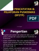 114713575-Sistem-Pencatatan-Pelaporan-Puskesmas-Sp2tp.ppt