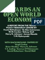 Towards an Open-World-Economy by Frank McFadzean, Sir Alec Cairncross, W. M. Corden, Sidney Golt, Harry G. Johnson, J. E. [James Edward] Meade, T. M. Rybczynski [1972]