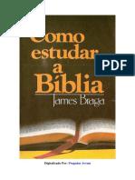 Como Estudar a Bíblia - James Braga.pdf