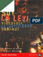 Jordi Sánchez Yo Soy La Ley, Videoguía de Justicieros Urbanos.pdf