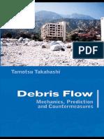Debris Flow Mechanics, Prediction and Countermeasures, Tamotsu Takahashi, 2007-JC