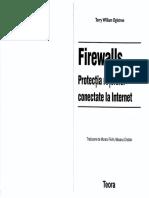 FIREWALLS - PROTECTIA RETELELOR CONECTATE LA INTERNET[RO][Terry William Ogletree][Ed. Teora - 200.pdf