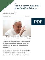 El Papa Francisco Anima a Crear Una Red Mundial de Reflexión Ética y Teológica