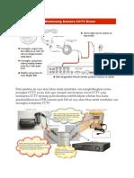 Pada panduan ini saya akan fokus untuk membahas cara menghubungkan semua perangkat CCTV secara fisik agar menjadi satu kesatuan sistem CCTV yang terintegrasi.docx