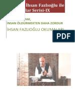 Prof. Dr. İhsan Fazlıoğlu ile Röportajlar Serisi IX-Kitap Okumak İnsan Öldürmekten Daha Zordur