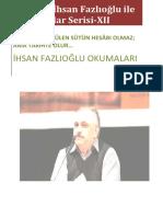 Prof. Dr. İhsan Fazlıoğlu Ile Röportajlar Serisi XII-Geçmişte Dökülen Sütün Hesâbı Olmaz; Ama Tarihte Olur...