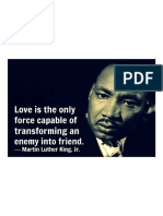 Love is the Only Force Capable of Transforming an Enemy Into Friend. - Martin Luther King, Jr.