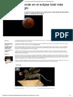 Eclipse Total de Luna 27 Julio 2018_ El Más Largo Del Siglo XXI, Este Verano _ Sociedad _ EiTB