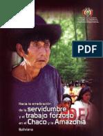 Hacía la erradicación de la servidumbre y el trabajo forzoso en el Chaco y la Amazonia Boliviana