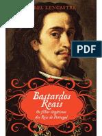 Bastardos Reais - Os Filhos Ilegítimos Dos Reis De Portugal - Isabel Lencastre.pdf