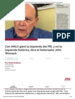 Con AMLO Ganó La Izquierda Del PRI, y No La Izquierda Histórica, Dice El Historiador John Womack