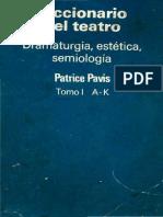 PAVIS, P. - Diccionario Del Teatro - Dramaturgia Estetica Semiologia Tomo 01 (a-k)