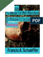SCHAEFFER, Francis A. (1973) Polución y la muerte del hombre, Enfoque cristiano a la Ecología, (s.l), Editorial Mundo Hispano.pdf