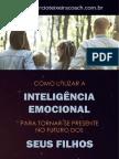 Como Utilizar a Inteligencia Emocional Para Se Tornar Mais Presente No Futuro Dos Seus Filhos
