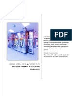 This review article focus on the Design, Operation, Qualification and maintenance aspects of Aseptic processing Isolator system for aseptic Injectable manufacturing
