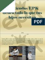 EPK - Las Tiendas EPK Tienen Todo Lo Que Tus HijosNecesitan