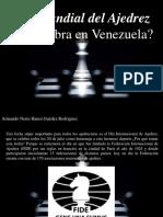 Armando Nerio Hanoi Guedez Rodríguez - Día Mundial Del Ajedrez ¿Se Celebra en Venezuela?