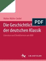 Walter Müller-Seidel (Auth.) - Die Geschichtlichkeit Der Deutschen Klassik_ Literatur Und Denkformen Um 1800 (1983, J.B. Metzler)