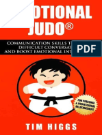 Tim Higgs - Emotional Judo_ Communication Skills to Handle Difficult Conversations