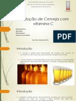 Produção de Cerveja Com Vitamina C