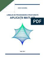 Limbaje de Programare Structurata. Aplicatii MATLAB