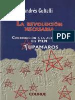 Cultelli, Andrés - La Revolución Necesaria. Contribución a La Autocrítica Del MLN-Tupamaros.