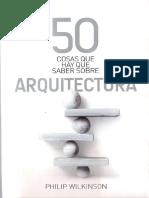 50 cosas que hay que saber sobre Arquitectura; Philip Wilkinson.pdf