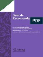 """""""Guía de Recomendaciones para Tratamiento Periodístico del Aborto en tres Causales"""""""