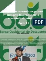 Víctor Vargas Irausquín - Inversión Venezolana Genera Impacto Favorable en La Economía Dominicana, Parte II