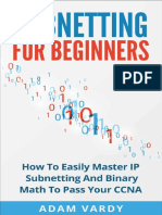 Subnetting for Beginners How To Easily Master IP Subnetting And Binary Math To Pass Your CCNA.pdf