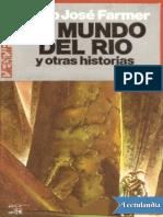 El Mundo del Rio y otras historias - Philip Jose Farmer.pdf
