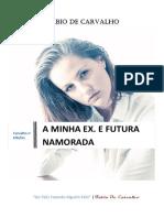 Fabio de Carvalho a Minha EX. E Futura Namorada