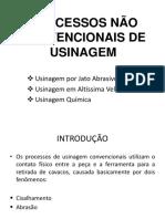 Apresentação - Processos Não Convencionais de Usinagem
