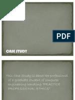 Case Study  CPE 58001/ 9. PRACTICE PROFESSIONAL ETHICS