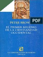 Brown Peter - El Primer Milenio de La Cristiandad Occidental