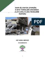 Diyarbakır Silvan'da (Farqin) 3-14 Kasım 2015 Tarihleri Arasında Yaşanan Olaylarla İlgili İnceleme Raporu