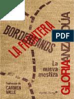[Ensayo (Capitán Swing)] Anzaldúa, Gloria_ Saldívar, Sonia_ Valle, Carmen - Borderlands_La Frontera - La Nueva Mestiza (2016, 2007, Capitan Swing).pdf