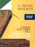 C[1]. Peter Wagner Cómo ser libre del Espíritu Religioso