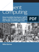 Ambient Computing_ How Invisible Hardware, Self-Starting Apps, and Nonstop Surveillance Reshapes Our Public and Private Lives.pdf