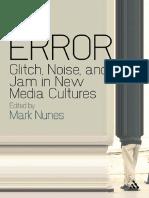 Nunes - Error Glitch Noise And Jam in New Media Cultures.pdf